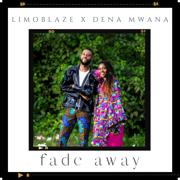 Fade Away - Limoblaze & Dena Mwana