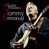 The Guitar Mastery of Tommy Emmanuel Cgp