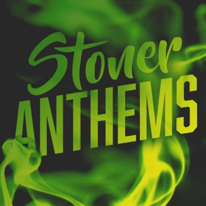 Stoner Anthems