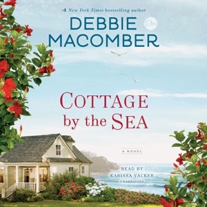 Cottage by the Sea: A Novel (Unabridged) - Debbie Macomber audiobook, mp3