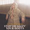 Danielle Bradbery - Stop Draggin' Your Boots artwork