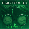 Harry Potter and the Deathly Hallows, Book 7 (Unabridged) - J.K. Rowling