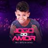 Jogo do Amor - MC Bruninho mp3