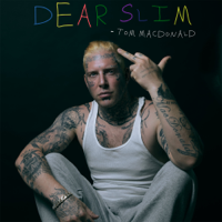 Album Dear Slim - Tom MacDonald
