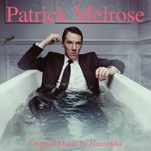 Hauschka - Patrick Melrose (Music from the Original TV Series)