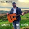 Noel Boland - Always in My Heart artwork