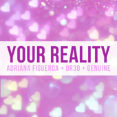 Your Reality (feat. Or3o & Genuine)