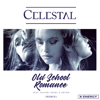 Celestal - Old School Romance (feat. Rachel Pearl & Grynn) [Remix Edit] artwork