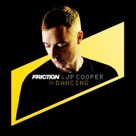 Friction & JP Cooper – Dancing – Single [iTunes Plus M4A] | iplusall.4fullz.com