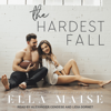 Ella Maise - The Hardest Fall (Unabridged)  artwork