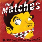 The Matches - More Than Local Boys