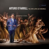 Arturo O'Farrill - Dreaming In Lions: Scalular (feat. The Afro Latin Jazz Ensemble)