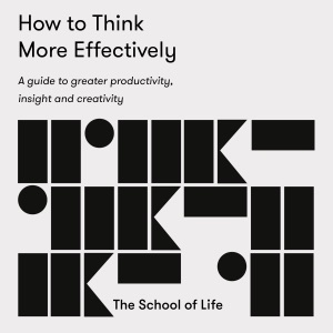 How to Think More Effectively