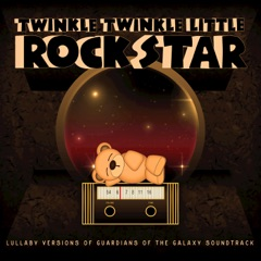 Lullaby Versions of Guardians of the Galaxy Soundtrack