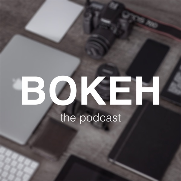 Bokeh - The Photography Podcast