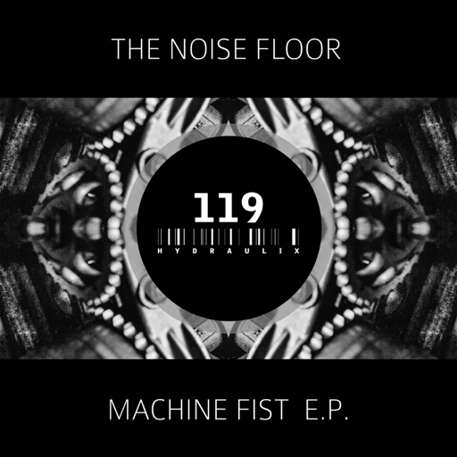 Machine Fist - EP by The Noise Floor
