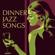 Verschillende artiesten - Dinner Jazz Songs