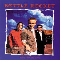 Bottle Rocket - Official Soundtrack