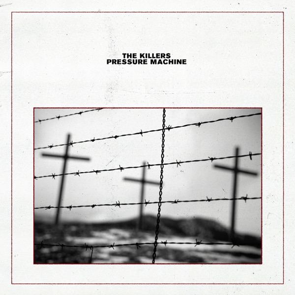 The Killers– Pressure Machine