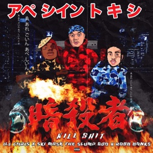 Kill S**t (feat. Ski Mask the Slump God & Robb Bank$) - Single Mp3 Download