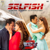 Selfish From Race 3 - Atif Aslam & Iulia Vantur mp3