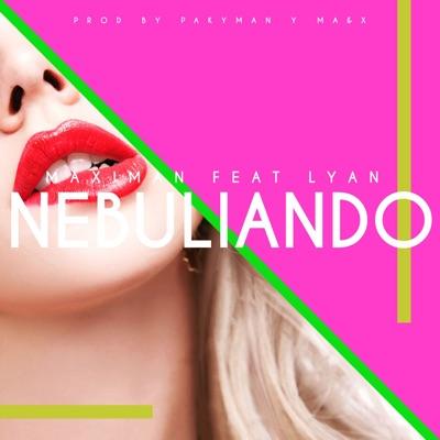 Nebuliando (feat. Lyan) - Single MP3 Download