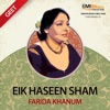 Eik Haseen Sham Farida Khanum