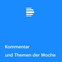 Kommentar - Deutschlandfunk podcast