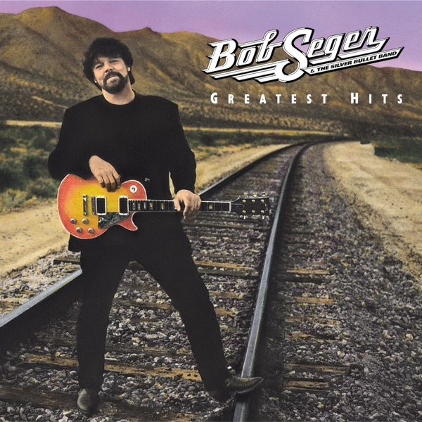 Greatest Hits Bob Seger & The Silver Bullet Band album cover