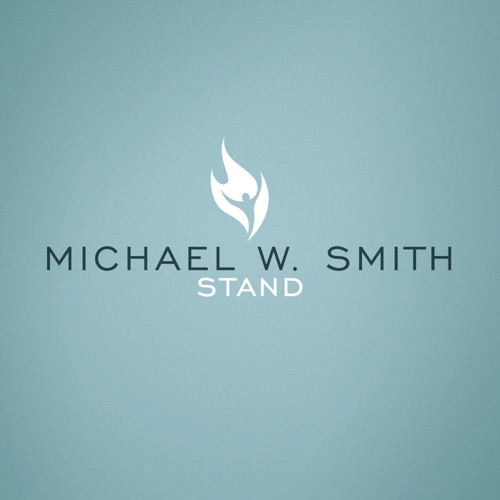 Michael W. Smith - Stand