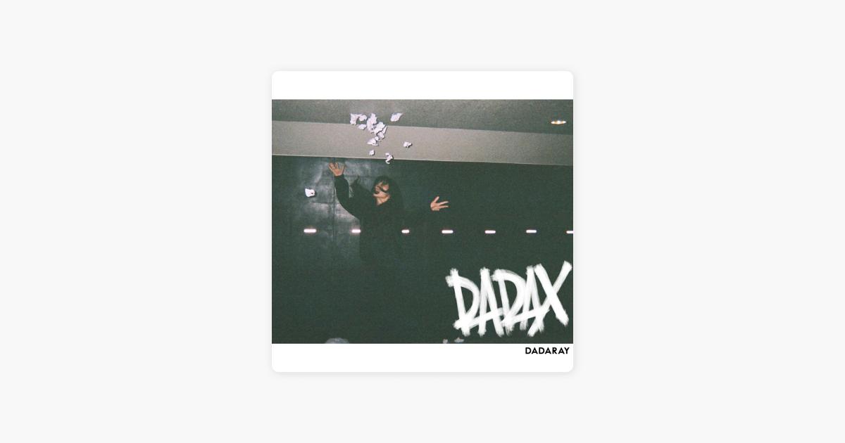 dadax von dadaray bei apple music