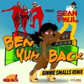 Ben Yuh Back (feat. Sean Paul) [Binnie Smalls Remix] - Single