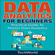 Tech World - Data Analytics for Beginners: A Practical Guide to Master Data Analytics (Unabridged)