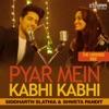 Pyar Mein Kabhi Kabhi Single