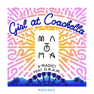 Matoma & Magic - Girl At Coachella feat. DRAM [Crankdat Remix]