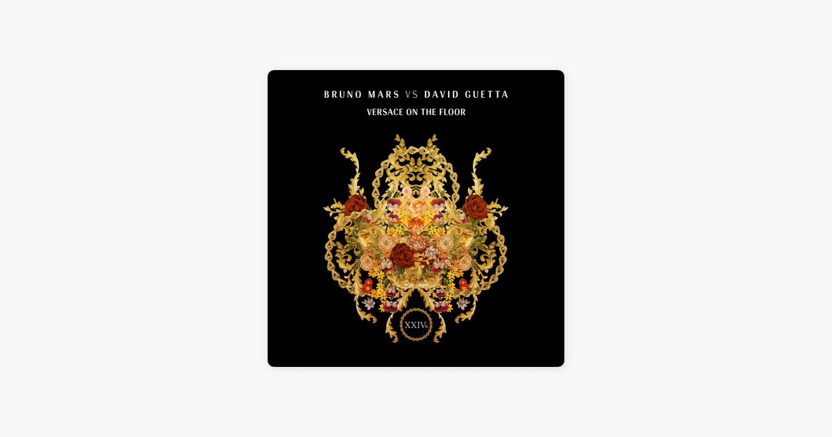 Versace On The Floor Bruno Mars Vs David Guetta Single Von Bruno Mars David Guetta