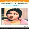 Nisar Bazmi Presents Mehnaz Vol 2