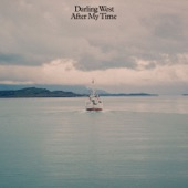 Darling West - After My Time