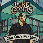 This One's for You - Luke Combs - Luke Combs