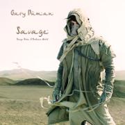 Savage (Songs from a Broken World) - Gary Numan - Gary Numan