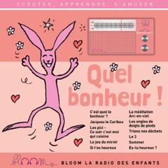 Quel bonheur !: Bloom - la radio des enfants