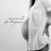 50 Relax Musics for Pregnancy - Soothing Songs for Future Mothers to Relax During Pregnancy, Calming Music for Labor