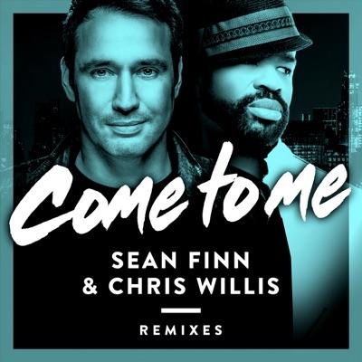 Come to Me (Remixes) - EP - Chris Willis