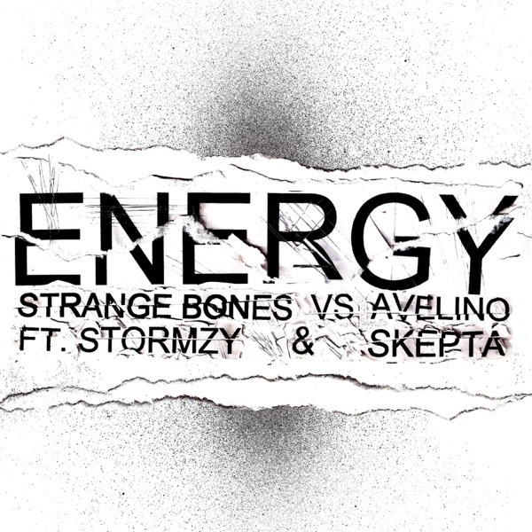 Energy (Strange Bones vs. Avelino) [feat. Stormzy & Skepta] - Single