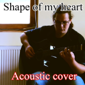 Shape of My Heart (Acoustic Version)