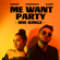 Me Want Party - Irie Kingz