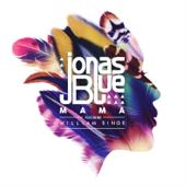 Download Jonas Blue - Mama (feat. William Singe)
