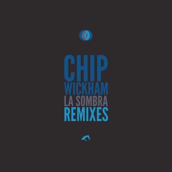 Chip Wickham - La Sombra (Spaceways Radio Edit + Additions By Carlos Niño)