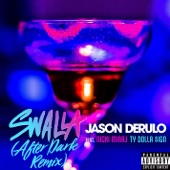 Swalla (feat. Nicki Minaj & Ty Dolla $ign) [After Dark Remix] - Single