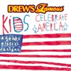 Drew s Famous Kids Celebrate America